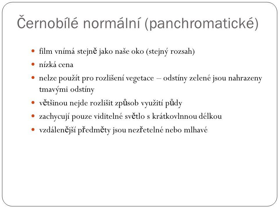 Černobílé normální (panchromatické)  film vnímá stejn ě jako naše oko (stejný rozsah)  nízká cena  nelze použít pro rozlišení vegetace – odstíny ze