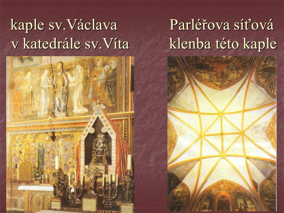 kaple sv.Václava Parléřova síťová v katedrále sv.Víta klenba této kaple