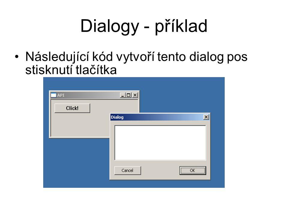 Dialogy - příklad •Následující kód vytvoří tento dialog pos stisknutí tlačítka