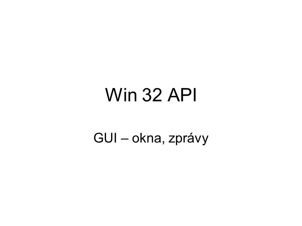 Win 32 API GUI – okna, zprávy