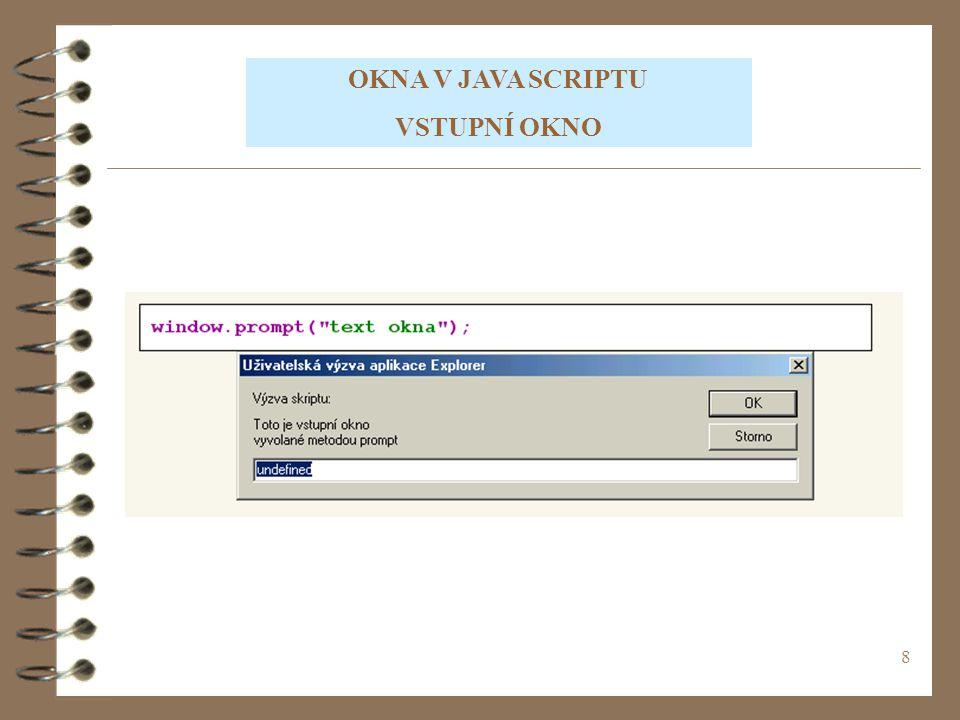 19 CVIČENÍ 3 Vytvořte Java Script, kde do dvou proměnných vložíte hodnoty, se kterými provedete matematické operace z předcházejícího cvičení.