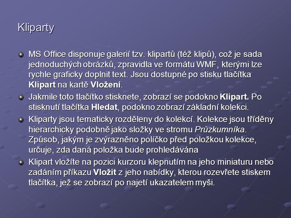 Kliparty MS Office disponuje galerií tzv. klipartů (též klipů), což je sada jednoduchých obrázků, zpravidla ve formátu WMF, kterými lze rychle grafick