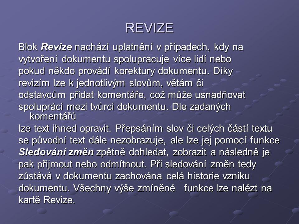 REVIZE Blok Revize nachází uplatnění v případech, kdy na vytvoření dokumentu spolupracuje více lidí nebo pokud někdo provádí korektury dokumentu. Díky