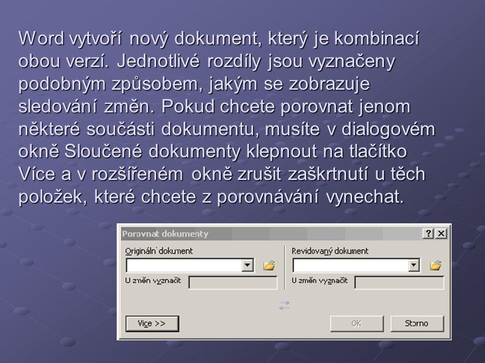 Word vytvoří nový dokument, který je kombinací obou verzí. Jednotlivé rozdíly jsou vyznačeny podobným způsobem, jakým se zobrazuje sledování změn. Pok