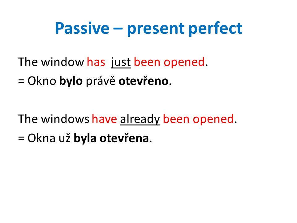 Passive – future The window will be opened in 5 minutes. = Okno bude otevřeno za 5 minut.