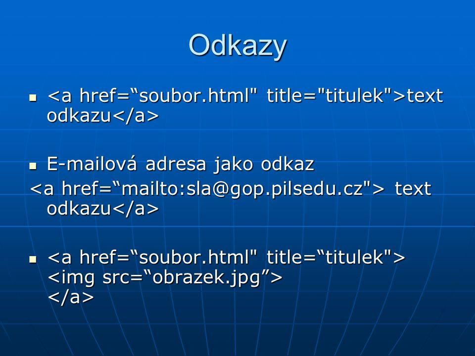 Odkazy  text odkazu  text odkazu  E-mailová adresa jako odkaz text odkazu text odkazu  