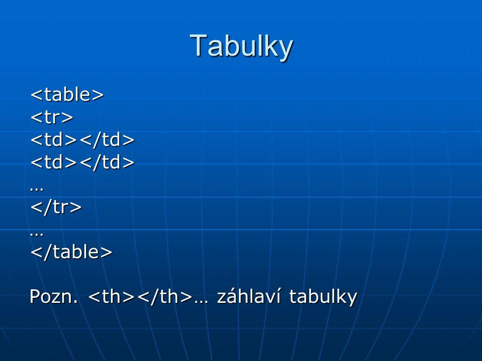 Tabulky … … Pozn. … záhlaví tabulky
