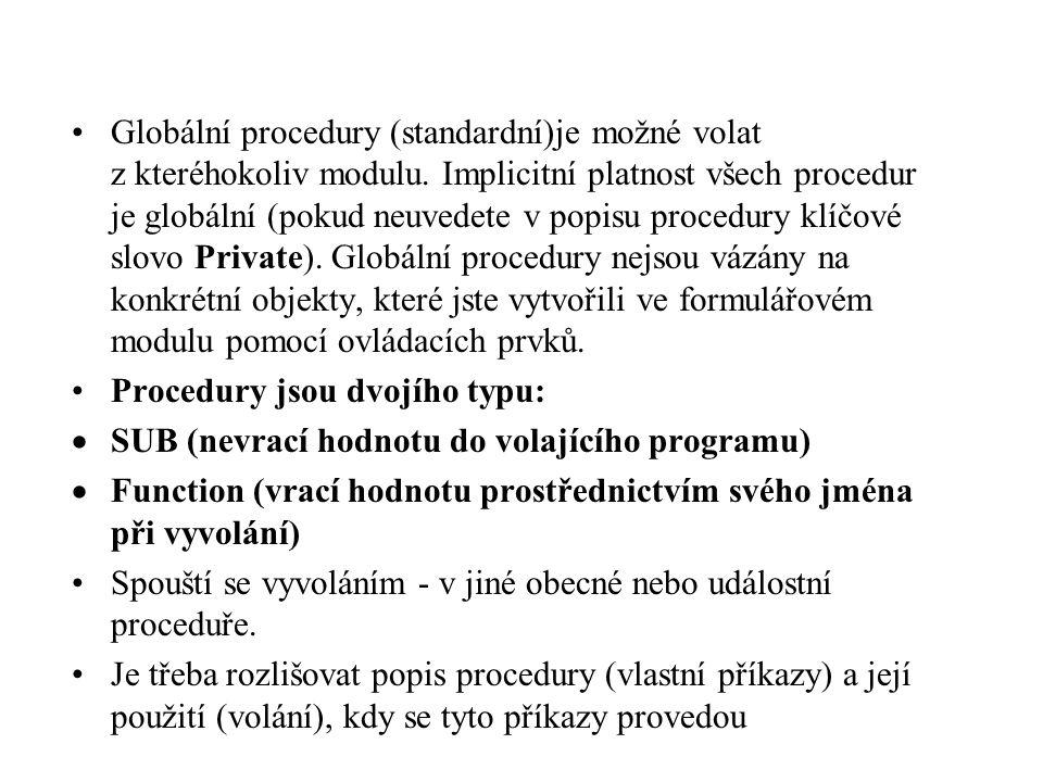 •Globální procedury (standardní)je možné volat z kteréhokoliv modulu.