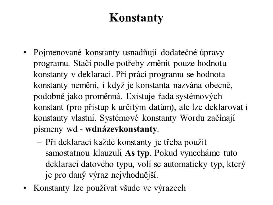 Konstanty •Pojmenované konstanty usnadňují dodatečné úpravy programu.