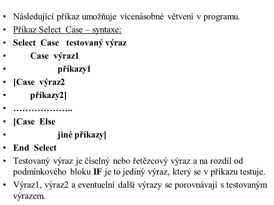 •Následující příkaz umožňuje vícenásobné větvení v programu.