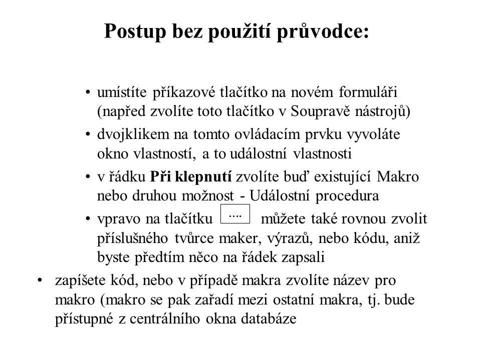 •Pomocné nástroje při tvorbě událostních procedur: •Automatický seznam členů – objeví se jako nápověda, když napíšete tečku za objektem (přesněji za jménem objektu).