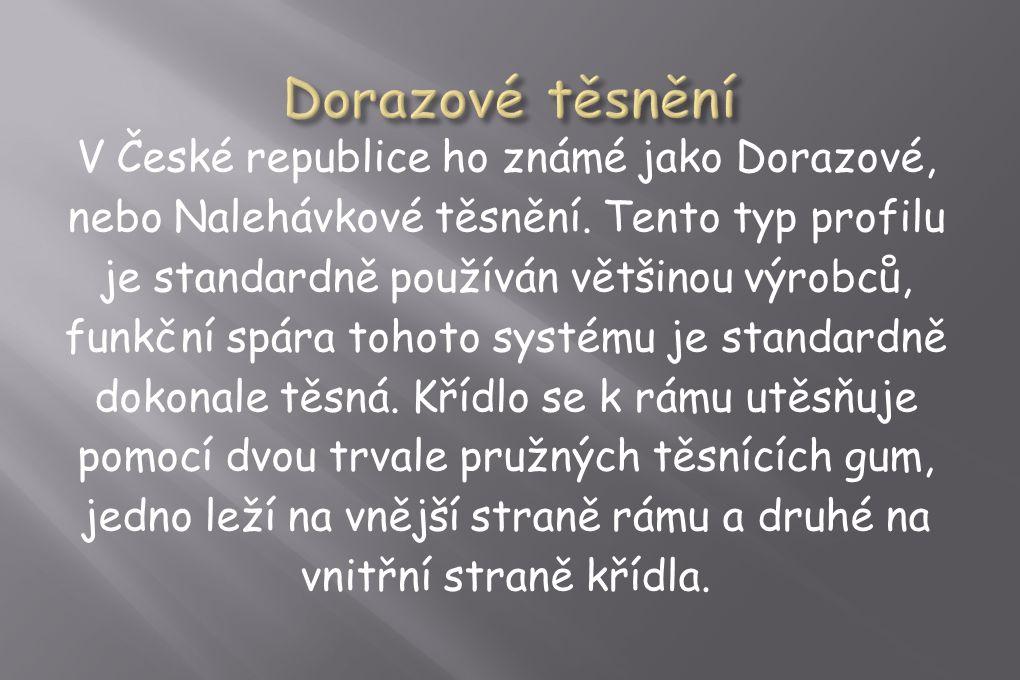 V České republice ho známé jako Dorazové, nebo Nalehávkové těsnění.