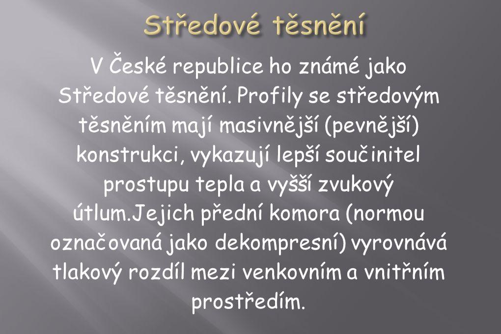 V České republice ho známé jako Středové těsnění.