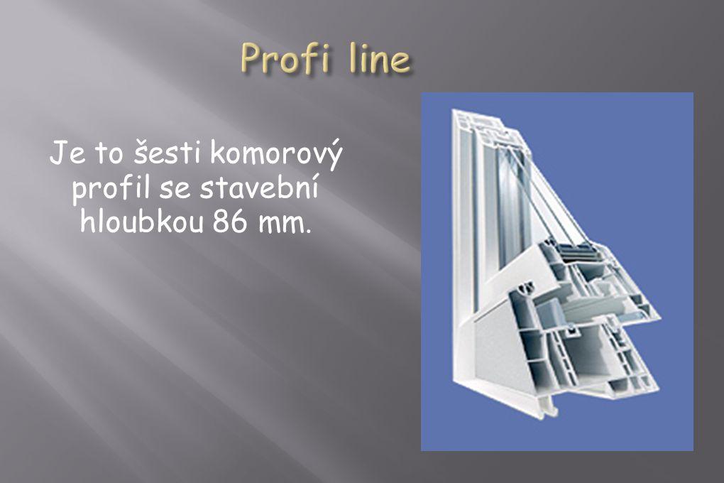Je to šesti komorový profil se stavební hloubkou 86 mm.