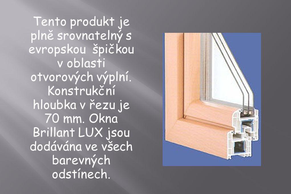 Tento produkt je plně srovnatelný s evropskou špičkou v oblasti otvorových výplní.