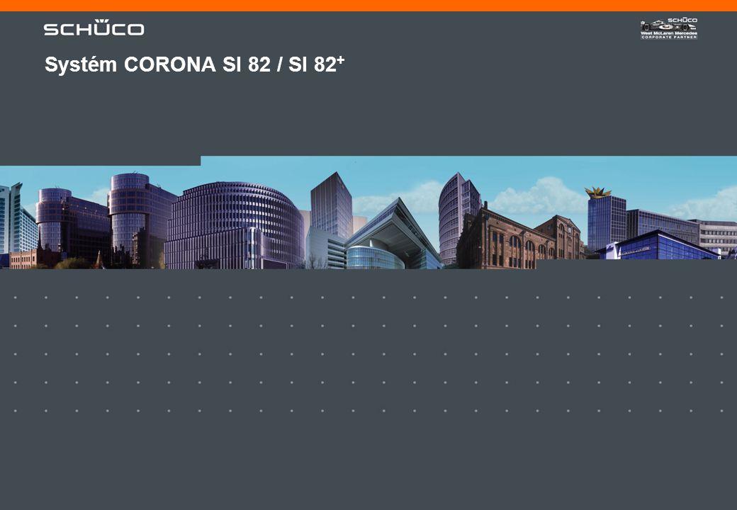 2CORONA SI 82 2003.pptStand: 24.02.2003 Plastový systém CORONA SI 82 / SI 82 + •Kompletní systém pro vysoce izolovaná okna.