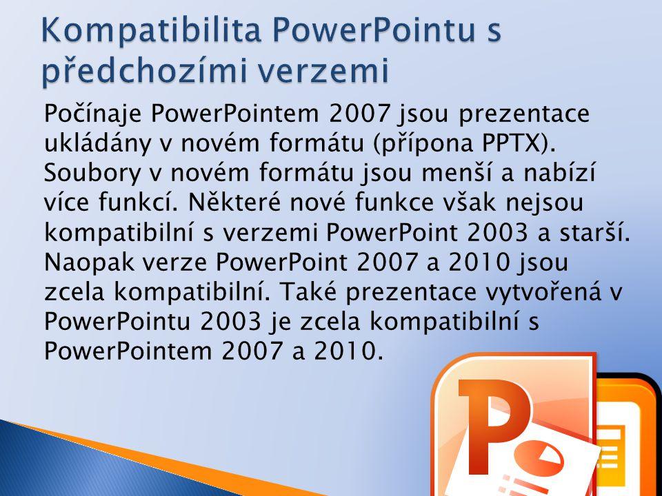 Pokud budou prezentace vytvořené v PowerPointu 2007 a 2010 otvírány ve starší verzi (např.