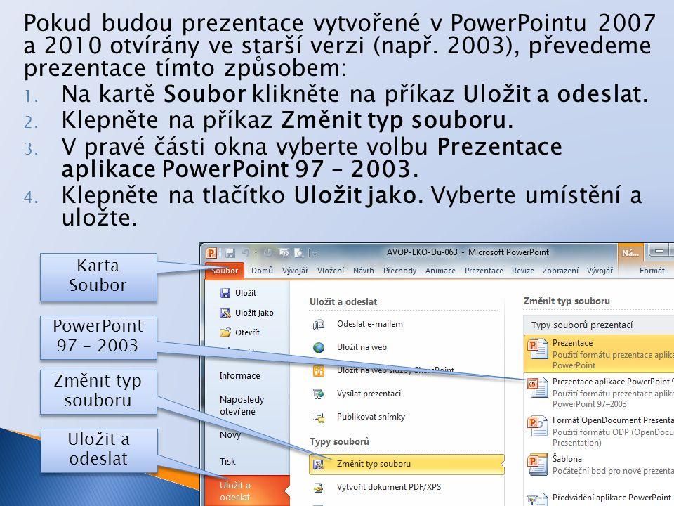 Program PowerPoint 2010 umožňuje ukládat ve speciálním formátu, který je určen pouze pro její spouštění: 1.
