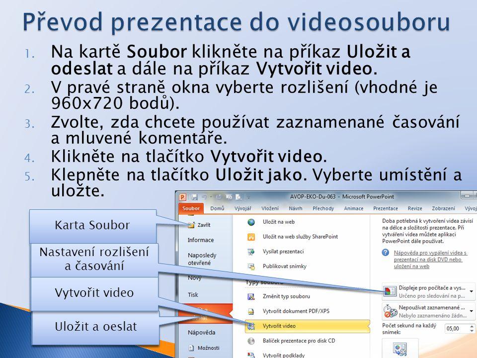 1. Na kartě Soubor klikněte na příkaz Uložit a odeslat a dále na příkaz Vytvořit video.