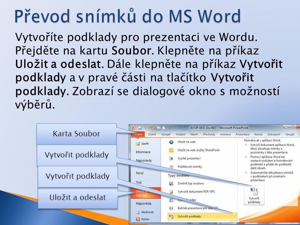 Vytvoříte podklady pro prezentaci ve Wordu. Přejděte na kartu Soubor.