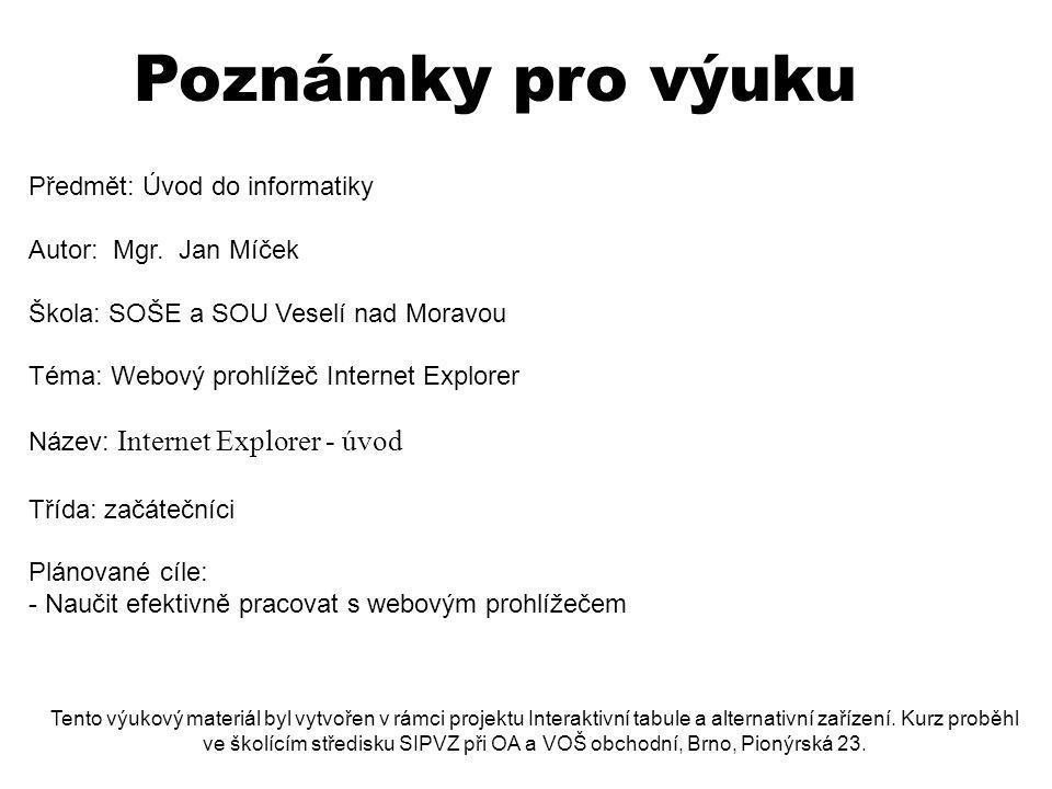 Poznámky pro výuku Předmět: Úvod do informatiky Autor: Mgr.