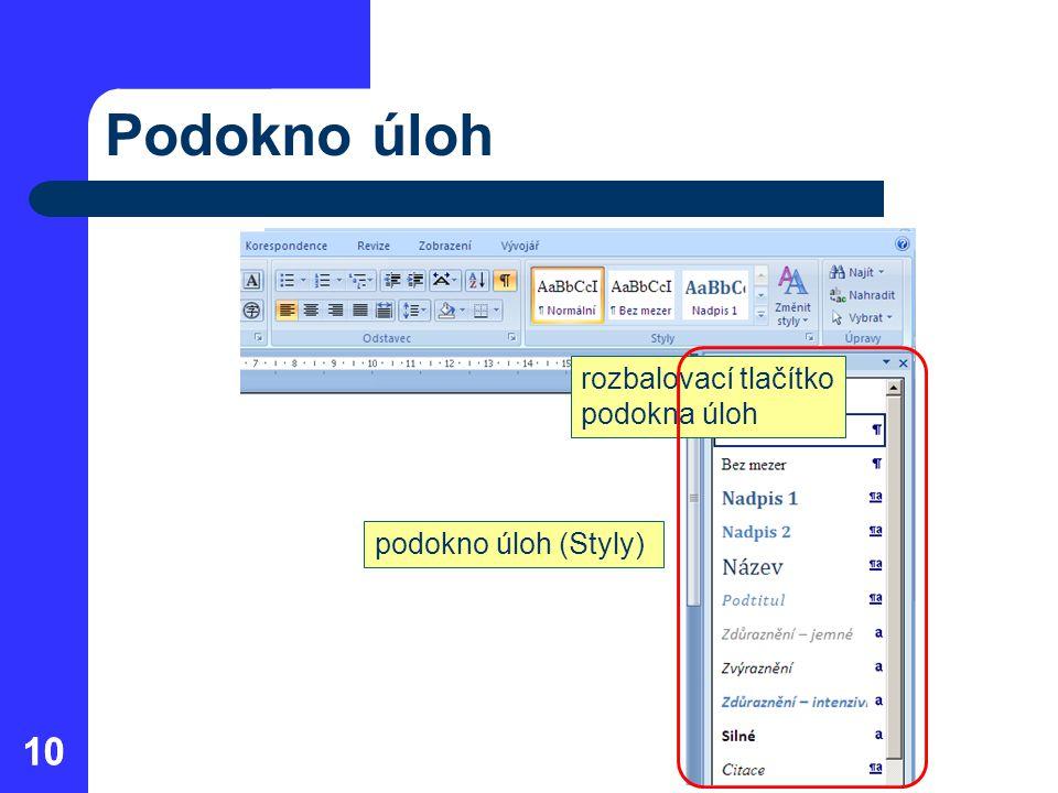 10 Podokno úloh 10 rozbalovací tlačítko podokna úloh podokno úloh (Styly)