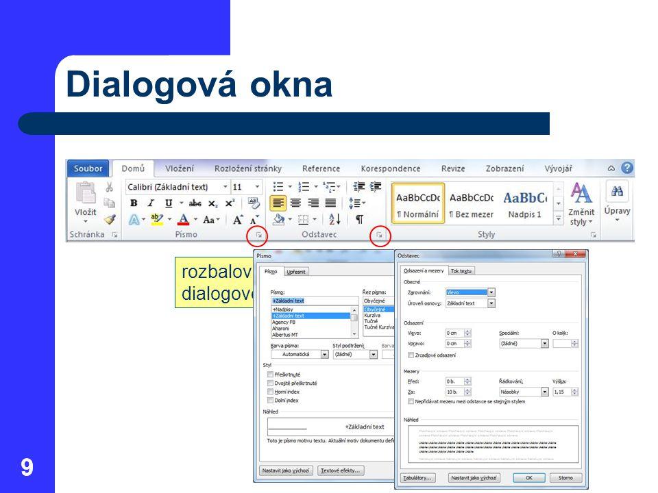 9 Dialogová okna 9 rozbalovací tlačítko dialogového okna
