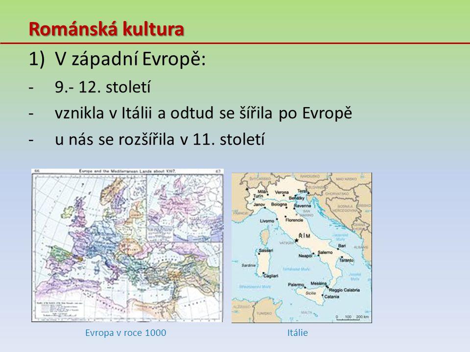 Románská kultura 1)V západní Evropě: -9.- 12. století -vznikla v Itálii a odtud se šířila po Evropě -u nás se rozšířila v 11. století Evropa v roce 10