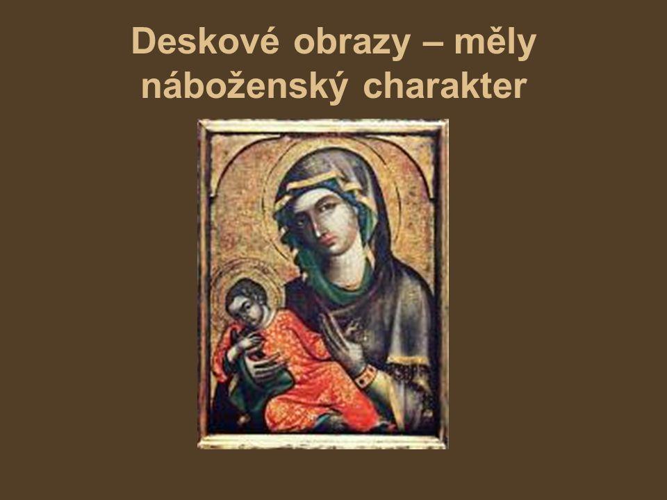 Deskové obrazy – měly náboženský charakter