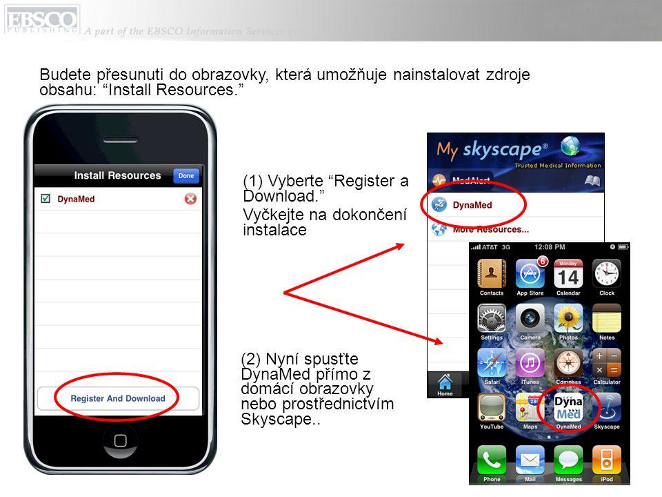 (2) Nyní spusťte DynaMed přímo z domácí obrazovky nebo prostřednictvím Skyscape.. Budete přesunuti do obrazovky, která umožňuje nainstalovat zdroje ob