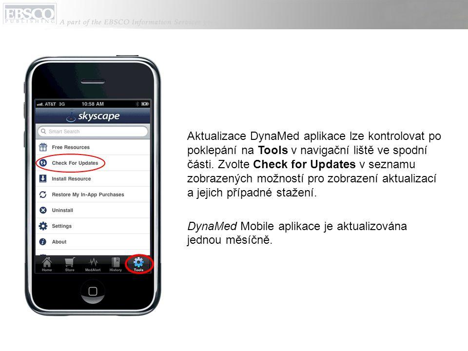 Aktualizace DynaMed aplikace lze kontrolovat po poklepání na Tools v navigační liště ve spodní části. Zvolte Check for Updates v seznamu zobrazených m