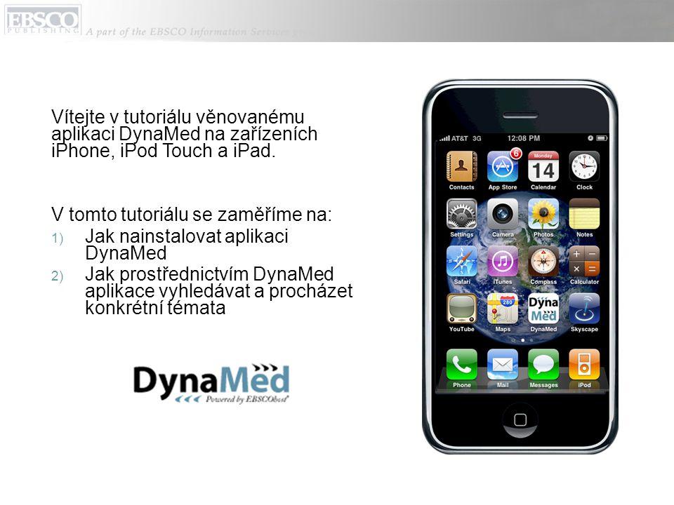 Vítejte v tutoriálu věnovanému aplikaci DynaMed na zařízeních iPhone, iPod Touch a iPad.