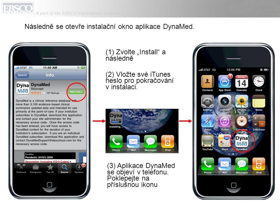 """(1) Zvolte """"Install"""" a následně (2) Vložte své iTunes heslo pro pokračování v instalaci. Následně se otevře instalační okno aplikace DynaMed. (3) Apli"""