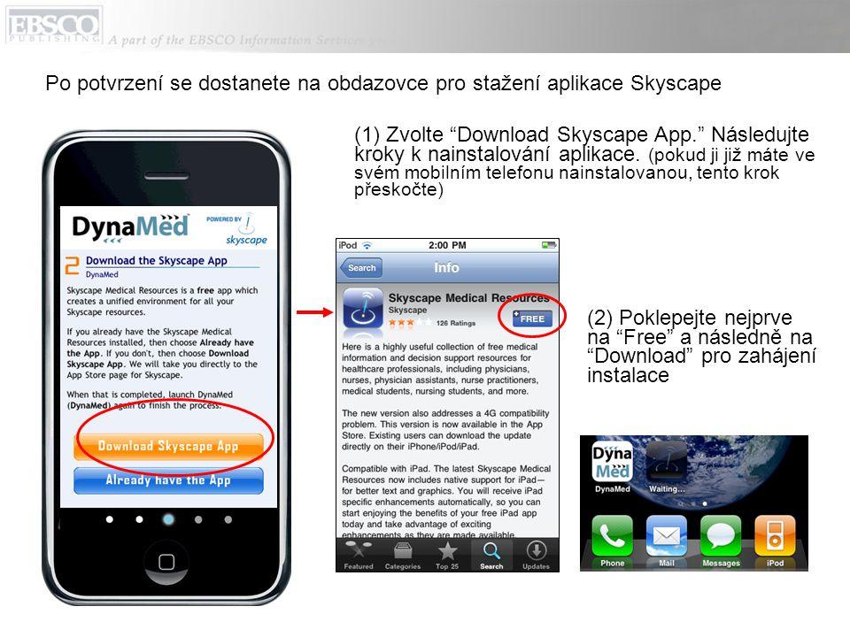 Po potvrzení se dostanete na obdazovce pro stažení aplikace Skyscape (2) Poklepejte nejprve na Free a následně na Download pro zahájení instalace (1) Zvolte Download Skyscape App. Následujte kroky k nainstalování aplikace.