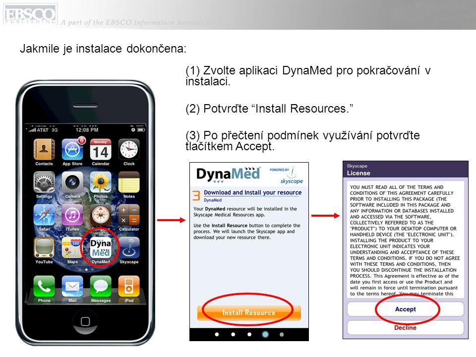 """(1) Zvolte aplikaci DynaMed pro pokračování v instalaci. (2) Potvrďte """"Install Resources."""" (3) Po přečtení podmínek využívání potvrďte tlačítkem Accep"""