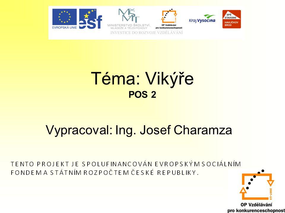 Téma: Vikýře POS 2 Vypracoval: Ing. Josef Charamza