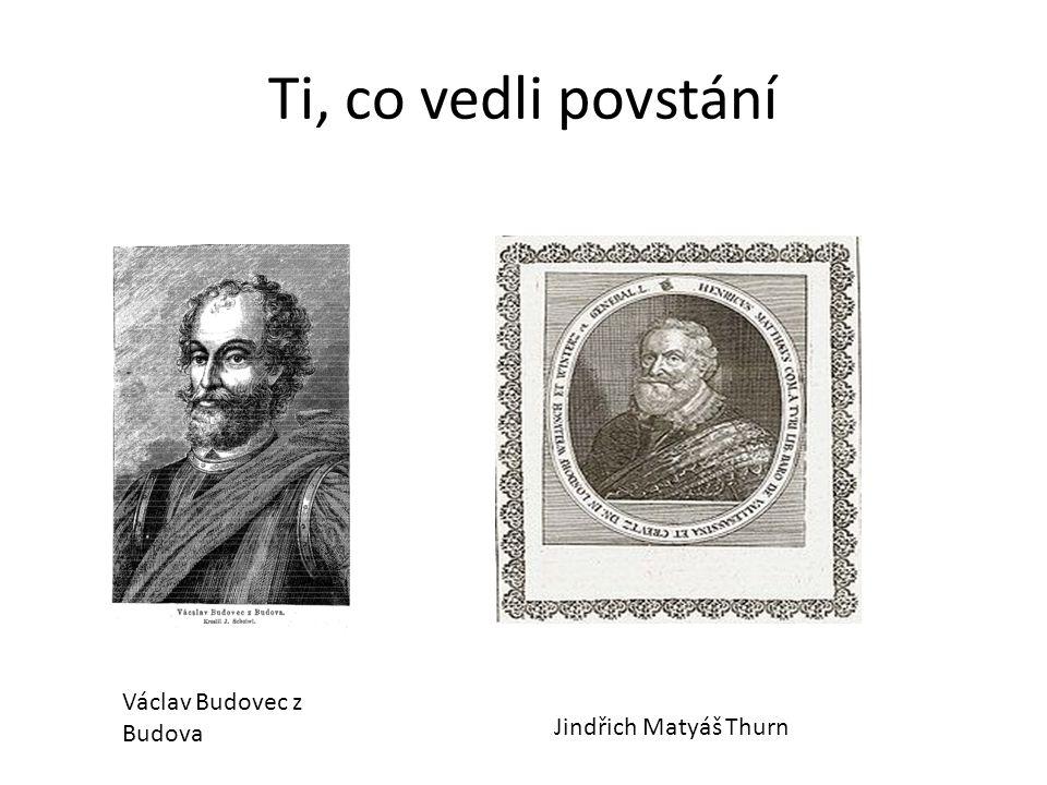 Ti, co vedli povstání Václav Budovec z Budova Jindřich Matyáš Thurn