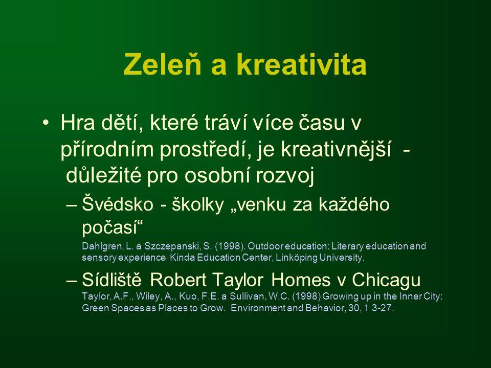 """Zeleň a kreativita •Hra dětí, které tráví více času v přírodním prostředí, je kreativnější -  důležité pro osobní rozvoj –Švédsko - školky """"venku za"""
