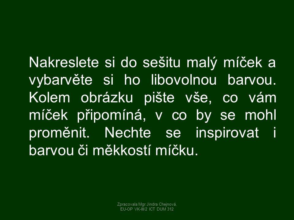 Zpracovala Mgr.Jindra Chejnová, EU-OP VK-III/2 ICT DUM 312
