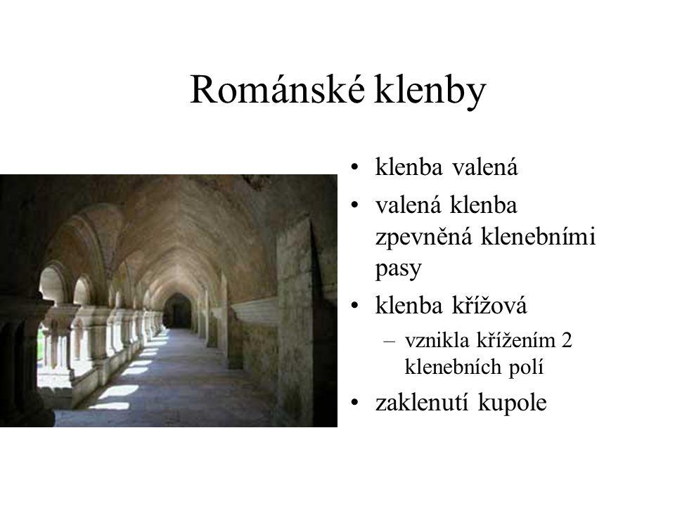 Románské klenby •klenba valená •valená klenba zpevněná klenebními pasy •klenba křížová –vznikla křížením 2 klenebních polí •zaklenutí kupole
