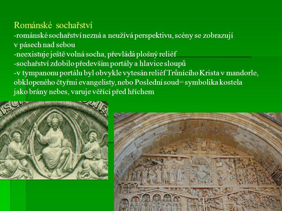 Románské sochařství -románské sochařství nezná a neužívá perspektivu, scény se zobrazují v pásech nad sebou -neexistuje ještě volná socha, převládá pl