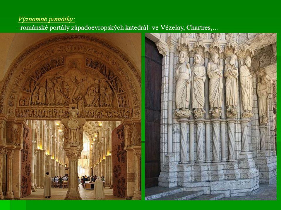 Významné památky: -románské portály západoevropských katedrál- ve Vézelay, Chartres,…