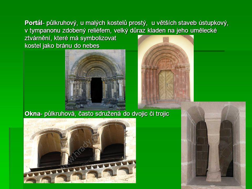 Portál- půlkruhový, u malých kostelů prostý, u větších staveb ústupkový, v tympanonu zdobený reliéfem, velký důraz kladen na jeho umělecké ztvárnění,