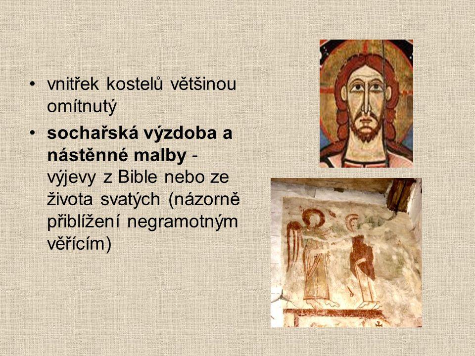 •vnitřek kostelů většinou omítnutý •sochařská výzdoba a nástěnné malby - výjevy z Bible nebo ze života svatých (názorně přiblížení negramotným věřícím