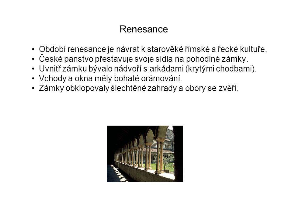 Typické znaky renesance •Domy jsou zakončeny ozdobnými štíty.