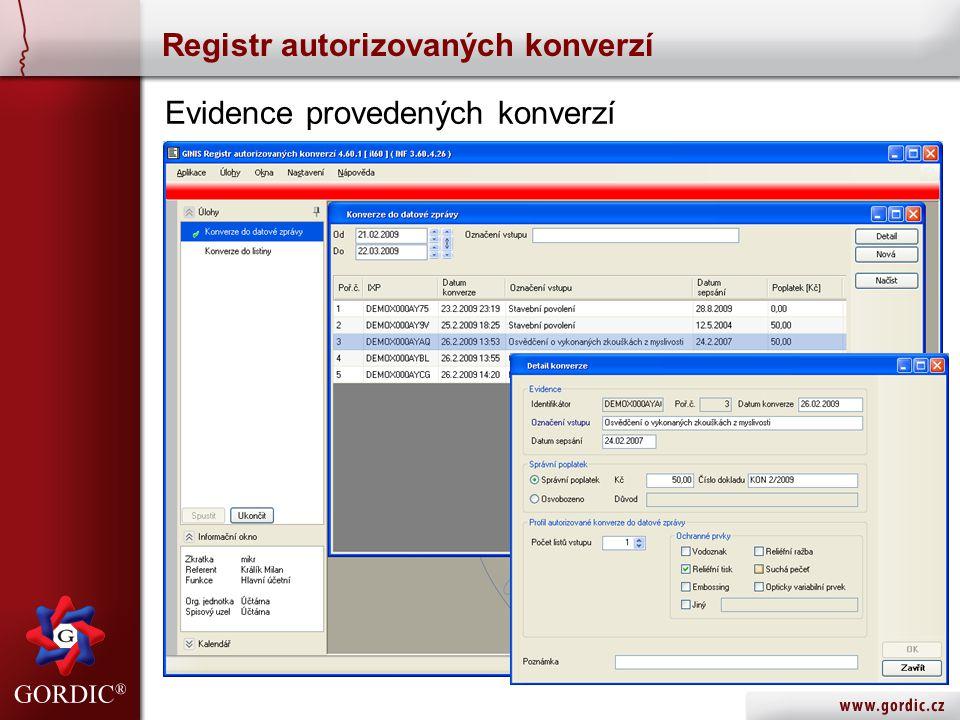 Registr autorizovaných konverzí Evidence provedených konverzí