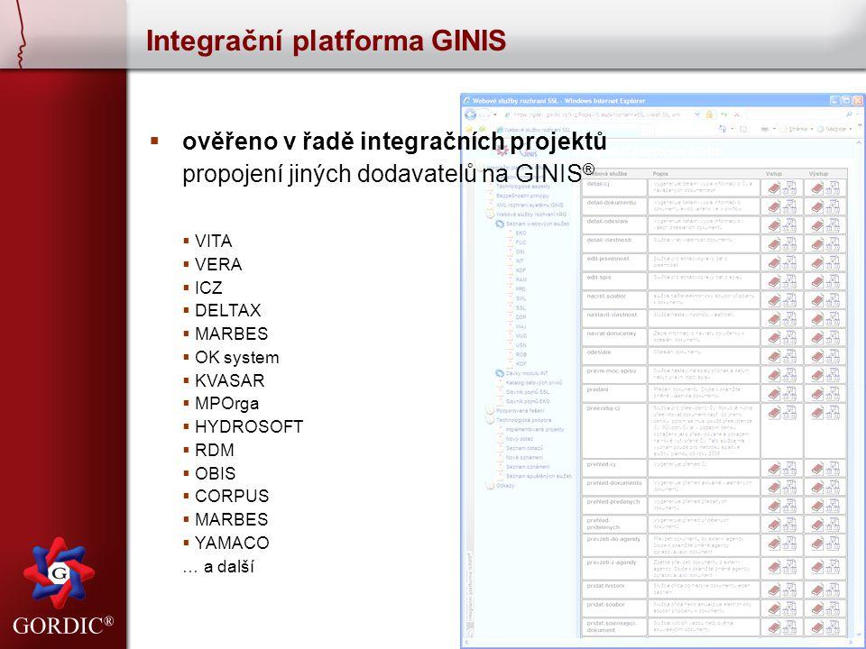  ověřeno v řadě integračních projektů propojení jiných dodavatelů na GINIS ®  VITA  VERA  ICZ  DELTAX  MARBES  OK system  KVASAR  MPOrga  HY
