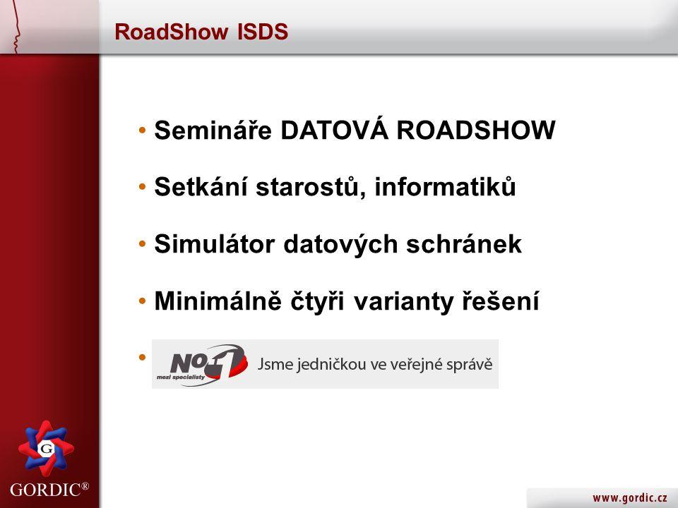 RoadShow ISDS • Semináře DATOVÁ ROADSHOW • Setkání starostů, informatiků • Simulátor datových schránek • Minimálně čtyři varianty řešení •