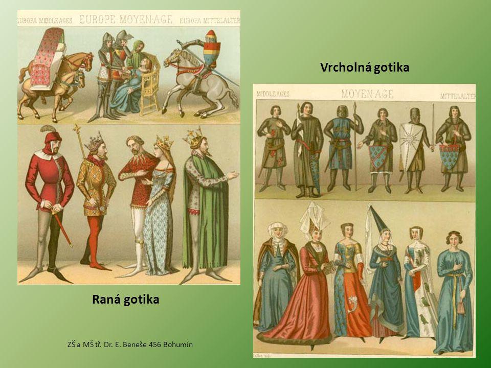 Raná gotika Vrcholná gotika ZŠ a MŠ tř. Dr. E. Beneše 456 Bohumín