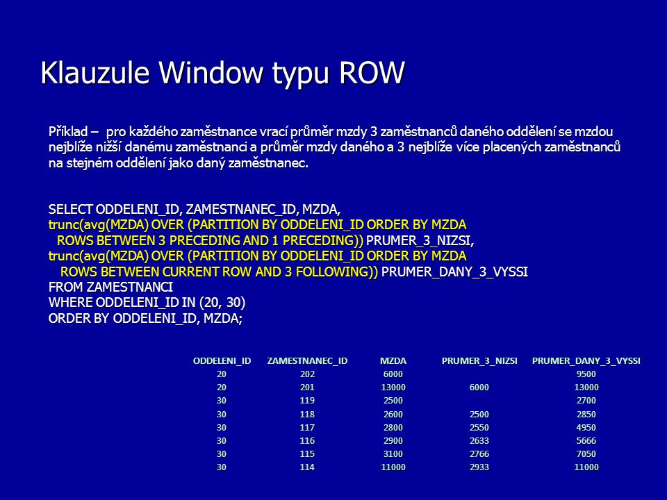 Klauzule Window typu RANGE Pro okno typu RANGE je obecná syntaxe analogická s okny typu ROW.